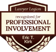 Lawyer Legion - Recognized for Professional Involvement - Eric T. Kirk